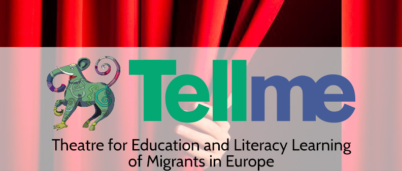 TELL ME - Theatre for Education and Literacy Learning of Migrants in Europe